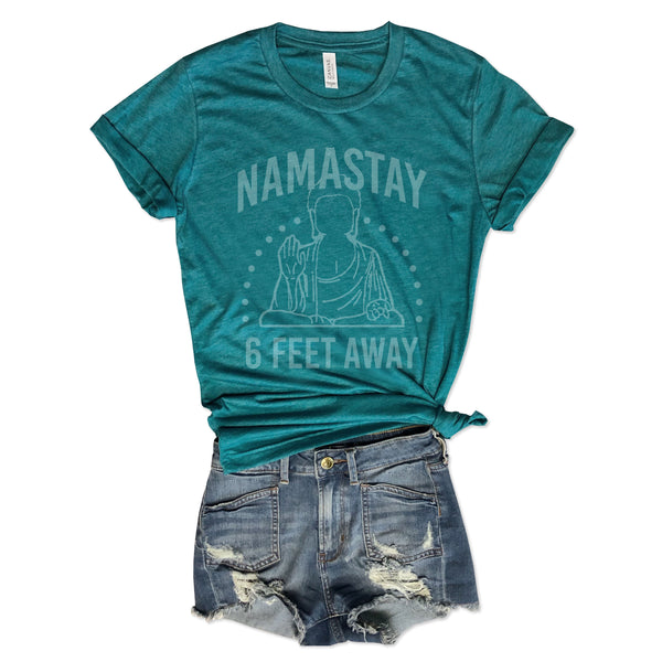Namastay 6 Feet Away ... Funny Unisex Super Soft Teal  Triblend Tee