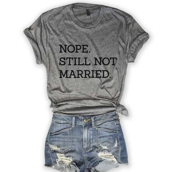 Nope. Still Not Married....Funny Holiday Heather Grey Unisex Tee