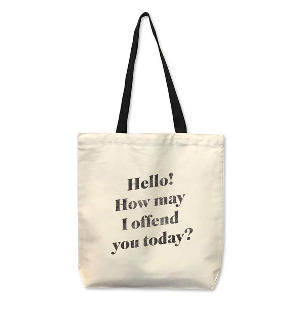 Hello! How May I Offend You Today?...Reusable Canvas Tote Bag