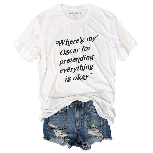 SALE! Where's My Oscar For Pretending Everything Is Okay ....Funny White Triblend Unisex Tee