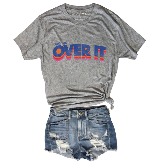 Sooooo Over It.....Retro Heather Grey Unisex Triblend Tee