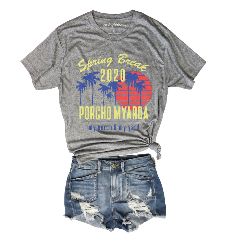 Spring Break 2020 Porcho Myardo : My Porch & My Yard ..... Heather Grey Unisex Triblend Tee