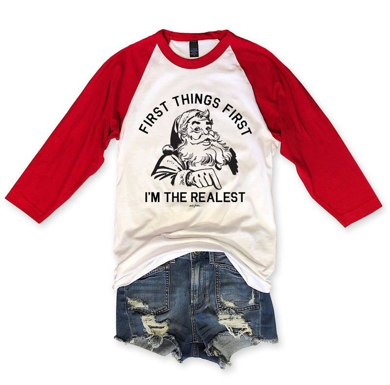 First Things First I'm the Realest...Unisex Holiday Raglan Tee