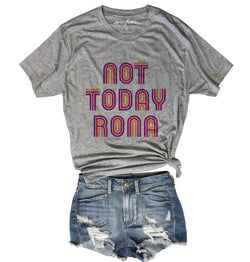 Not Today Rona .....Retro Heather Grey Unisex Triblend Tee