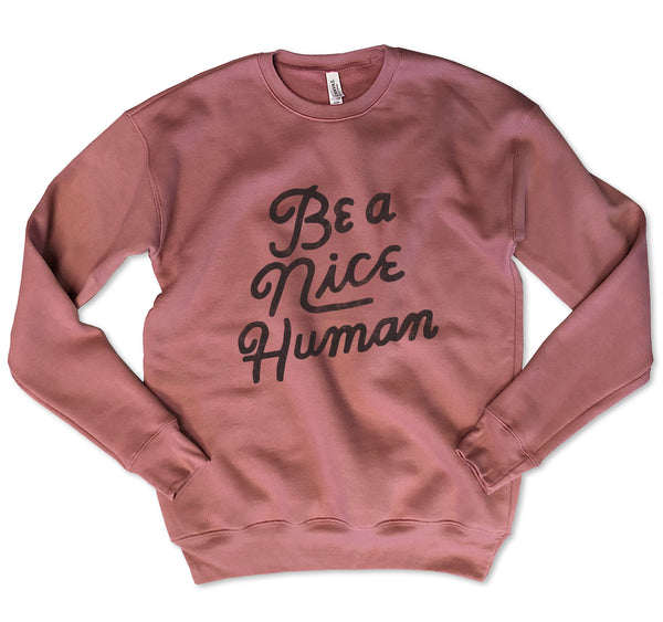 Be a Nice Human...Rose´ Drop Shoulder Crew Neck Sweatshirt