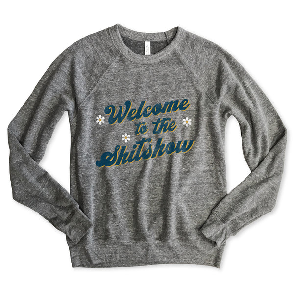 Welcome to the Shitshow ...Unisex Heather Grey Raglan Sweatshirt-New-Everfitte-[funny family shirt]-[drinking shirts]-[bachelor shirt]-[bachelorette party tees]-[bridal party shirt]-[bridal party tee]-[group drinking tees]-[funny vodka shirt]-[funny tequila tee]-[funny tequila tshirt]-[funny whiskey tshirt]-[funny drinking shirt]-[tequila t-shirt]-[vodka t-shirt]-[whiskey t-shirt]-Everfitte