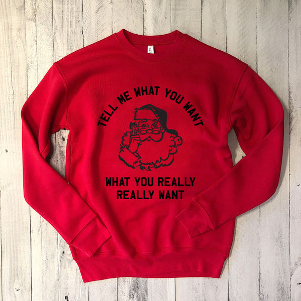 SALE! Tell Me What You Want What You Really Really Want...Funny Holiday Red Unisex Drop Shoulder Sweatshirt