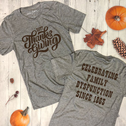 LIMITED: Happy Thanksgiving Celebrating Family Dysfunction Since 1863 ...Unisex Heather Grey Triblend Tee