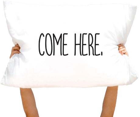 Microfiber Come Here. Pillowcase