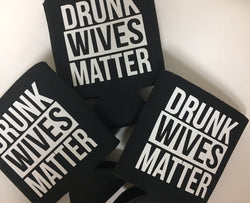 Drunk Wives Cup Koozie - Bohemian Trading Post