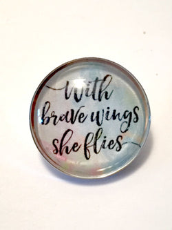 With Brave Wings She Flies Brooch / Pin
