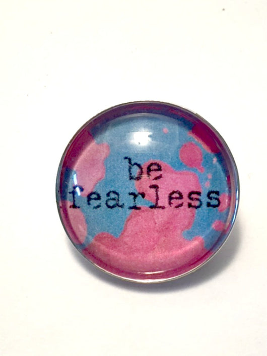 Be Fearless Brooch / Pin