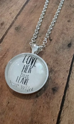 Love Her But Leave Her Wild Pendant Necklace - Bohemian Trading Post