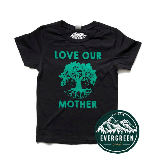 Love Our Mother Kids Tee Shirt