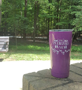SIC 20 oz Tumbler The Mountains Are Calling My Name