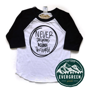 Never too Young to Change the World Kids 3/4 Sleeve Raglan