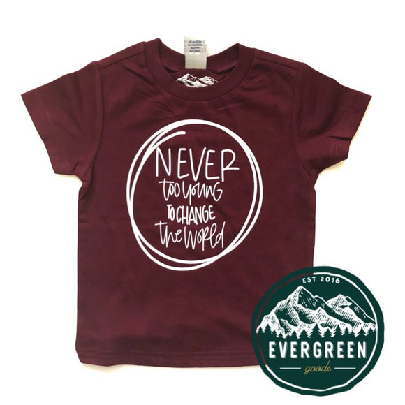 Never Too Young To Change The World Kids Tee Shirt