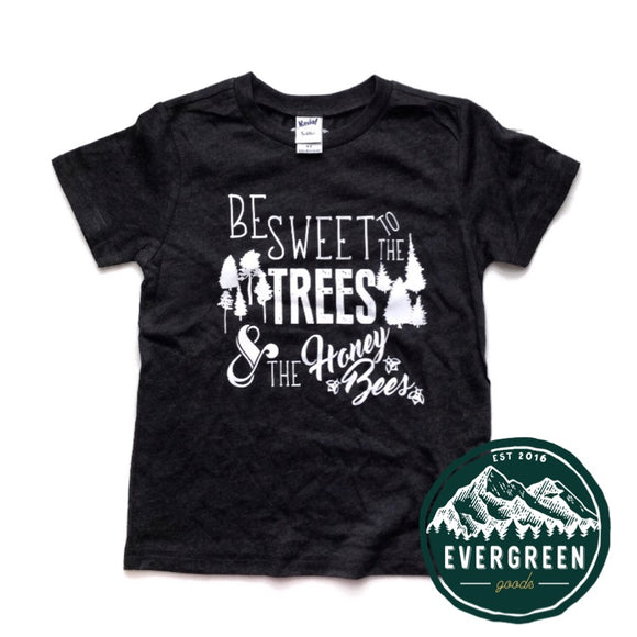 Be Sweet to the Trees & the Honey Bees Kids Tee