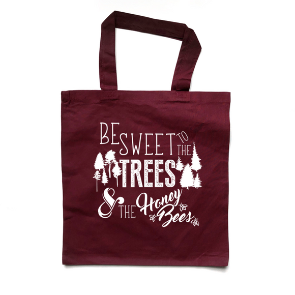 Be Sweet to the Trees Tote Bag