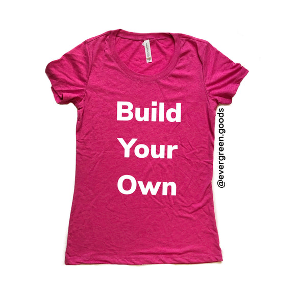 Build your Own Women's Fit Tee