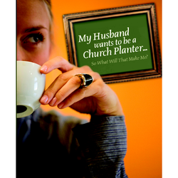 My Husband Wants to be a Church Planter