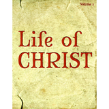 The Life of Christ, Volume 1