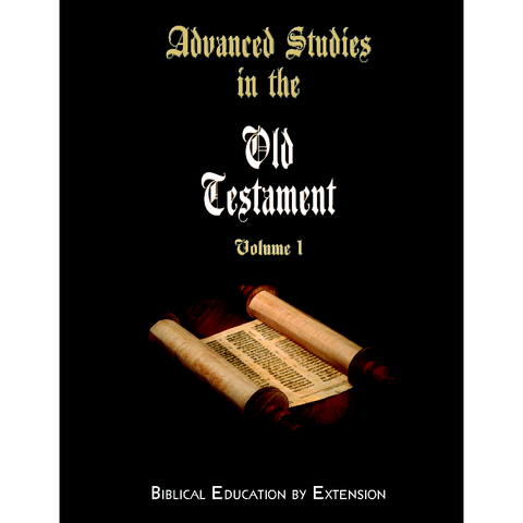 Advanced Studies in the Old Testament, Volume 1