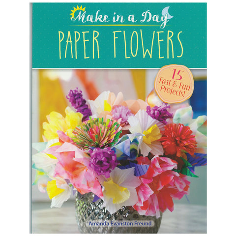 Make in a day Paper Flowers craft book
