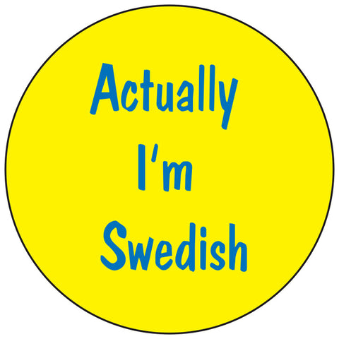 Actually I'm Swedish round button/magnet
