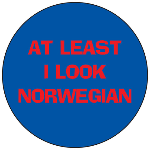 At least I look Norwegian round button/magnet
