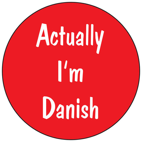 Actually I'm Danish round button/magnet