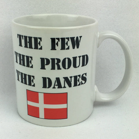 The Few The Proud The Danes coffee mug