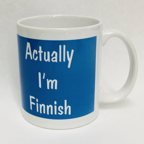 Actually I'm Finnish coffee mug
