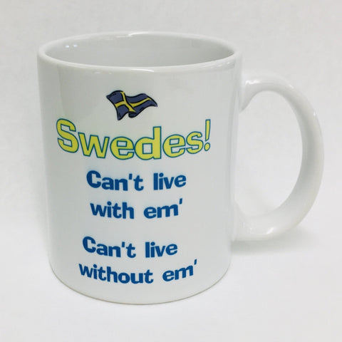 Swedes Can't Live with em coffee mug