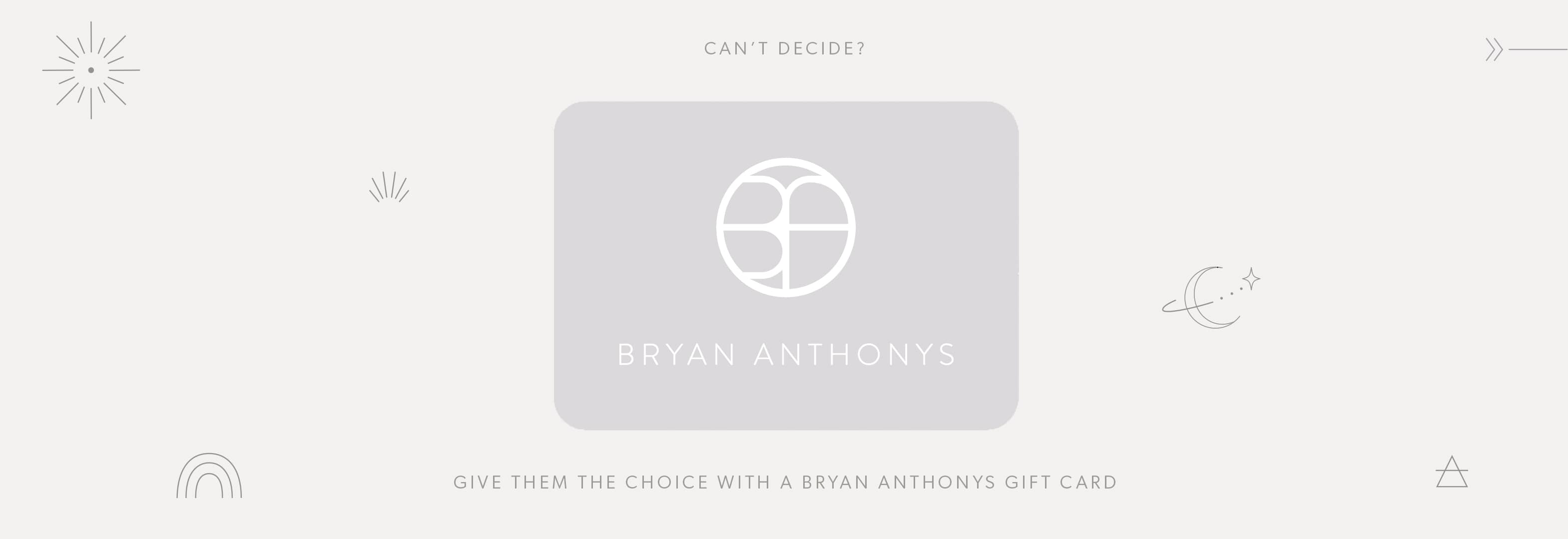 Bryan Anthonys e-gift cards