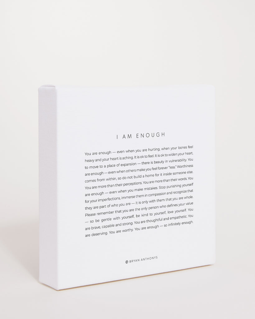 Bryan Anthonys I Am Enough Mini Mantra Hand-Stretched Matte White Canvas Print Side View