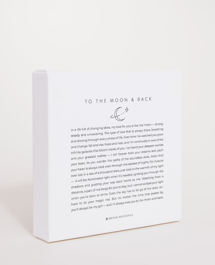 Bryan Anthonys To The Moon & Back Mini Mantra Hand-Stretched Matte White Canvas Print Side View