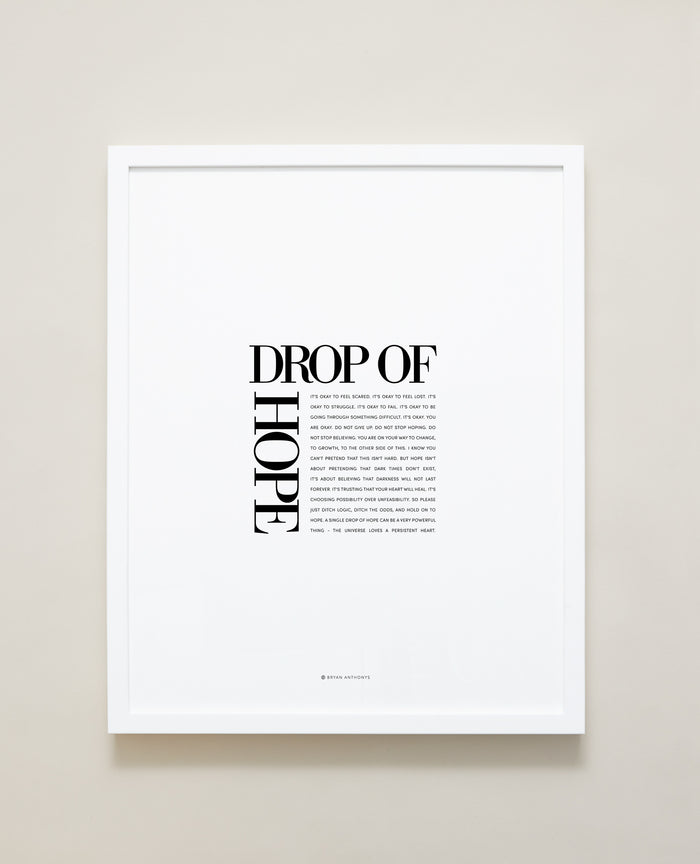 Bryan Anthonys Home Decor Purposeful Prints Drop Of Hope Editorial Framed Print White 16x20