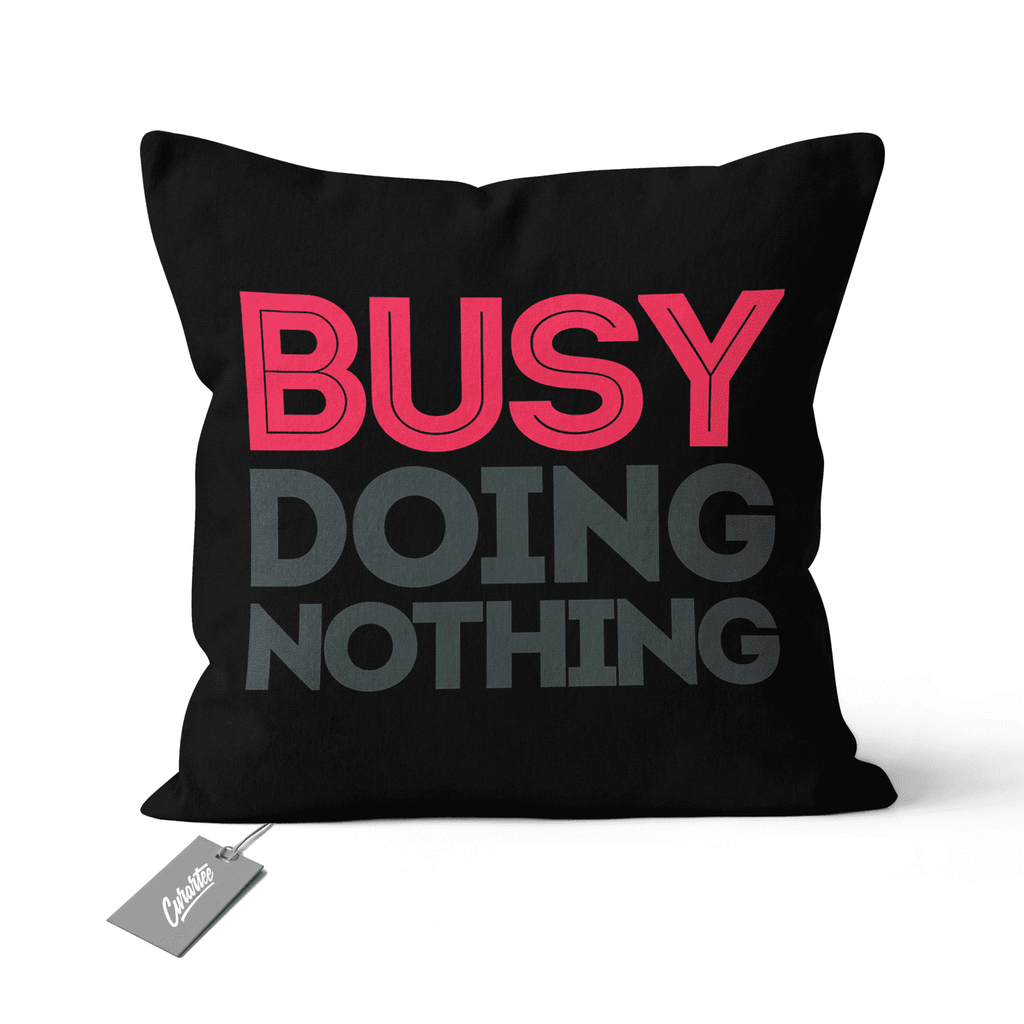 Busy Doing Nothing Cushion