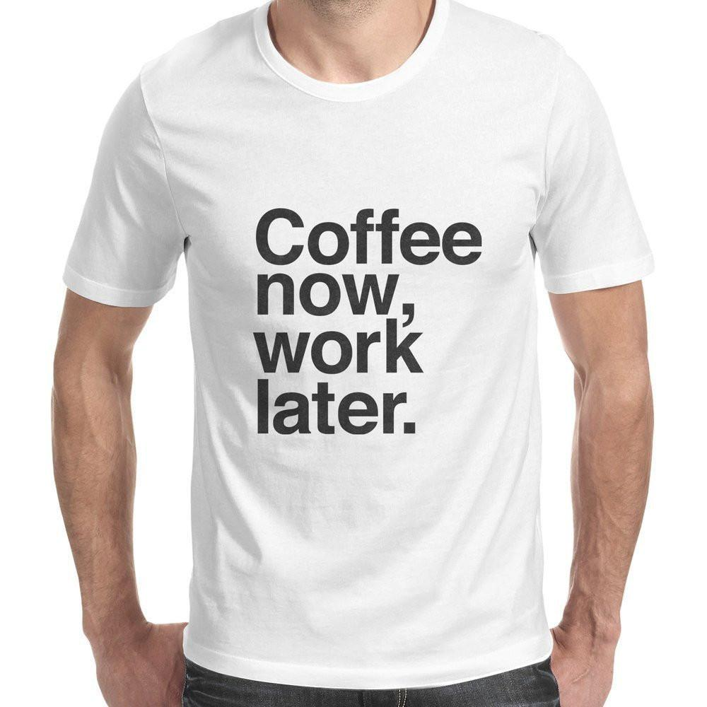 Coffee Now Work Later Men's T-Shirt-Curartee