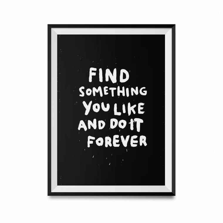 Find Something You Like Art Print-Curartee