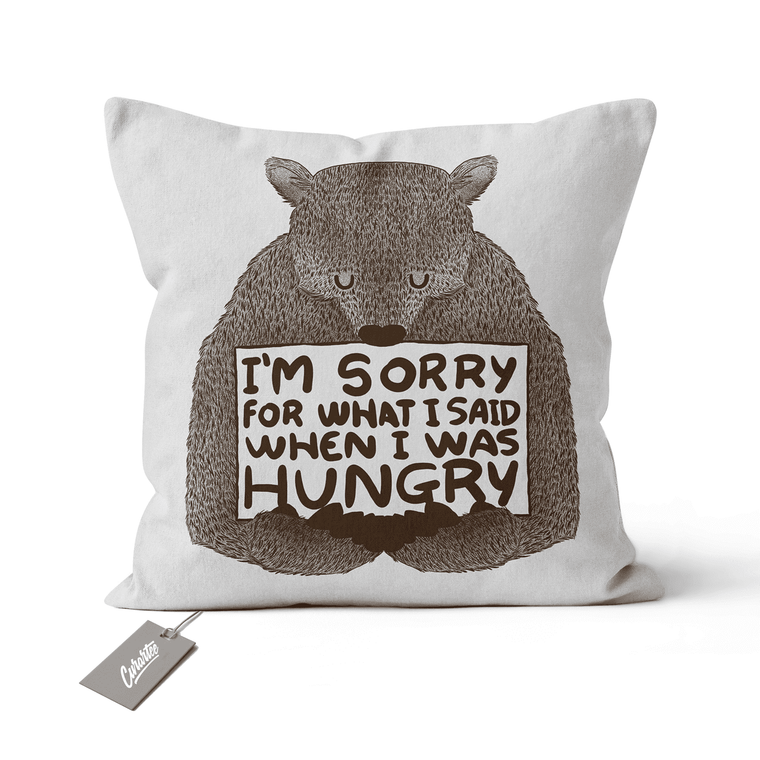 Sorry For What I Said When I Was Hungry Cushion - Premium Artwear Curartee