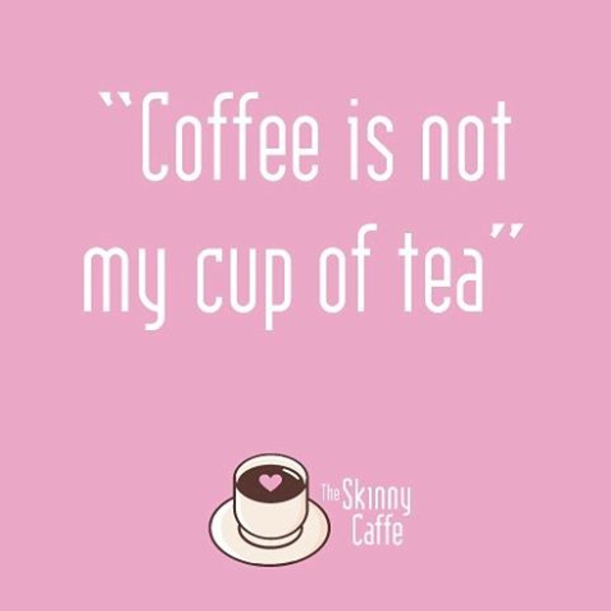 Youll Love Our Skinny Quotes The Skinny Caffe