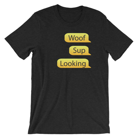 Woof Sup Looking T-Shirt
