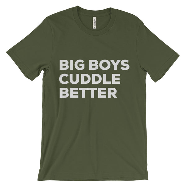 Big Boys Cuddle Better T-Shirt