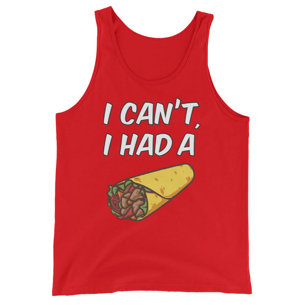 I Can't I Had A Burrito Tank Top