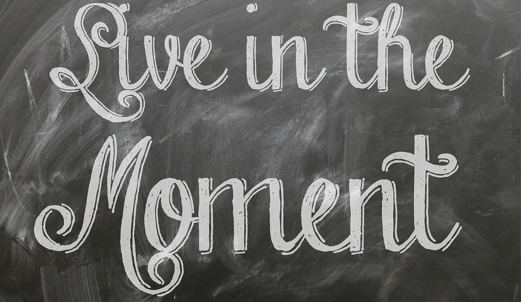 5 Live In The Moment Quotes To Keep You In The Present
