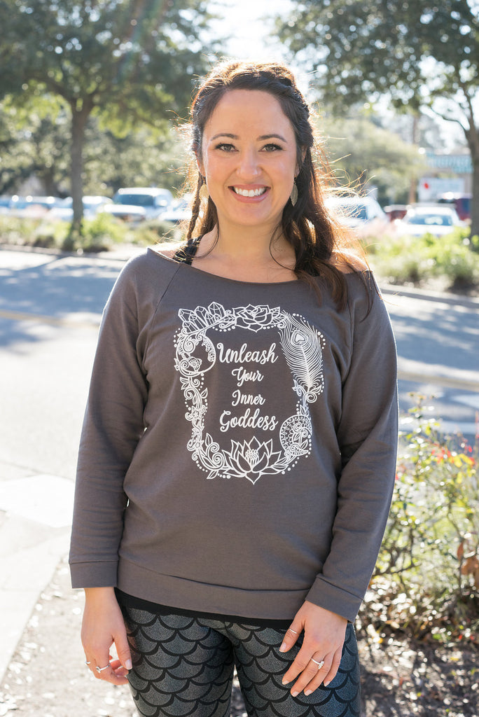 Unleash Your Inner Goddess French Terry Slouchy Yoga Sweater - Inspired by Stephanie Rose
