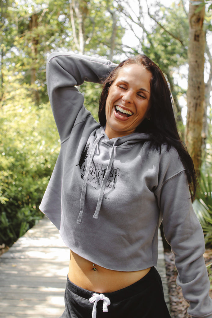 Not All Who Wander Are Lost Crop Hooded Sweatshirt - Inspired by Stephanie Rose