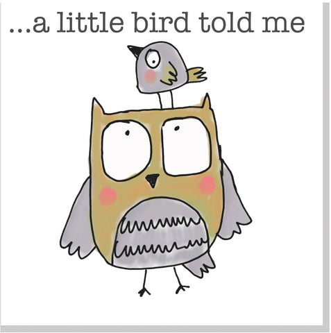 A little bird told me... square card